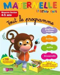 Maternelle et compagnie, tout le programme : moyenne section, 4-5 ans : graphisme, écriture, lecture, maths, découverte