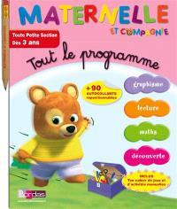 Maternelle et compagnie, tout le programme : toute petite section, dès 3 ans : graphisme, lecture, maths, découverte