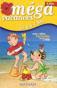 Méga vacances, de 4 à 5 ans : mon cahier d'activités pour l'été