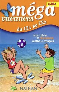 Méga vacances, du CE1 au CE2 : mon cahier de révision maths et français