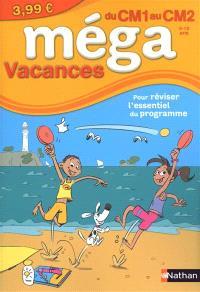 Méga vacances, du CM1 au CM2, 9-10 ans : pour réviser l'essentiel du programme