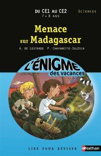 Menace sur Madagascar : lire pour réviser : du CE1 au CE2, 7-8 ans, sciences