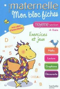 Mon bloc fiches : moyenne section, 4-5 ans : exercices et jeux