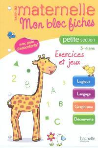 Mon bloc fiches : petite section, 3-4 ans : exercices et jeux