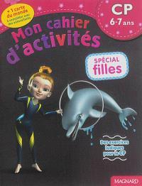 Mon cahier d'activités, spécial filles : CP, 6-7 ans : des exercices ludiques pour le CP