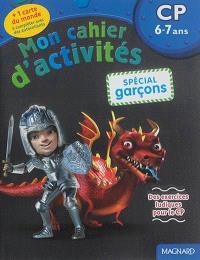 Mon cahier d'activités, spécial garçons : CP, 6-7 ans : des exercices ludiques pour le CP