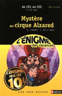 Mystère au cirque Alzared : lire pour réviser : du CE1 au CE2, 7-8 ans, policier