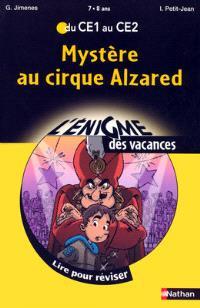 Mystère au cirque Alzared : lire pour réviser du CE1 au CE2, 7-8 ans