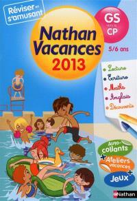 Nathan vacances 2013, de la GS vers le CP, 5-6 ans
