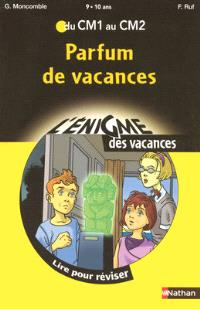 Parfum de vacances : lire pour réviser du CM1 au CM2, 9-10 ans