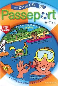 Passeport du CP au CE1, 6-7 ans : toutes les matières + anglais