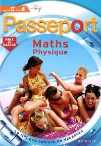 Passeport maths, sciences-physiques, de la 5e à la 4e
