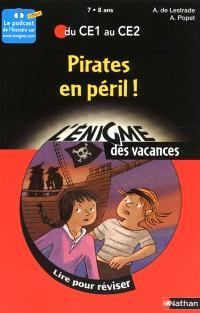 Pirates en péril ! : lire pour réviser : du CE1 au CE2, 7-8 ans