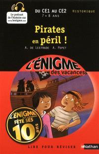 Pirates en péril ! : lire pour réviser : du CE1 au CE2, 7-8 ans, historique