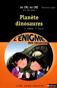 Planète dinosaures : lire pour réviser : du CM1 au CM2, 9-10 ans, fantastique
