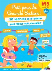 Prêt pour la grande section ! : 20 séances de 10 minutes pour réviser toute son année