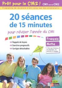 Prêt pour le CM2 ! : 20 séances de 15 minutes pour réviser l'année du CM1 : français, maths