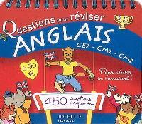 Questions pour réviser, anglais CE2-CM1-CM2, 8-10 ans : 450 questions-réponses