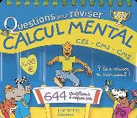 Questions pour réviser, calcul mental CE2-CM1-CM2, 8-10 ans : 644 questions-réponses