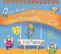 Questions pour réviser, de la grande section de maternelle au CP : 276 questions réponses
