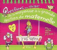 Questions pour réviser, de la moyenne à la grande section de maternelle : 276 questions-réponses