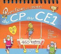 Questions pour réviser, du CP au CE1 : 460 questions-réponses