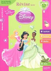 Révise avec Disney Princesse : de la grande section au CP, 5-6 ans : lecture, écriture, maths, jeux