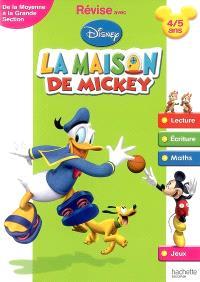 Révise avec Disney, La maison de Mickey : de la moyenne section à la grande section, 4-5 ans : lecture, écriture, maths, jeux