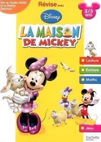 Révise aves Disney, La maison de Mickey : de la toute petite section à la petite section, 2-3 ans : lecture, écriture, maths, jeux