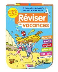 Réviser en vacances : CE2 vers CM1 : 180 exercices amusants sur tout le programme
