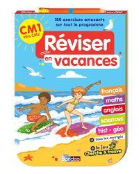 Réviser en vacances : CM1 vers CM2 : 180 exercices amusants sur tout le programme