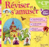 Réviser et s'amuser, du CP au CE1, 6-7 ans : spécial filles