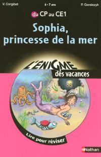 Sophia, princesse de la mer : lire pour réviser du CP au CE1