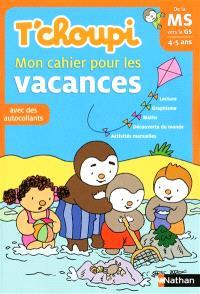 T'choupi : mon cahier pour les vacances : de la MS vers la GS, 4-5 ans, avec des autocollants