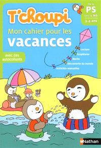 T'choupi : mon cahier pour les vacances : de la PS vers la MS, 3-4 ans, avec des autocollants