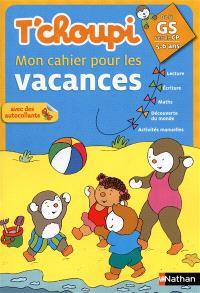 T'choupi, mon cahier pour les vacances : de la GS vers le CP, 5-6 ans