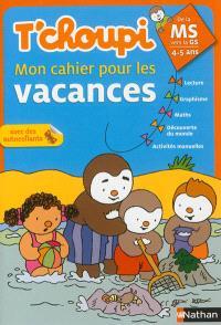 T'choupi, mon cahier pour les vacances : de la MS vers la GS, 4-5 ans
