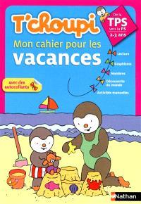 T'choupi, mon cahier pour les vacances : de la TPS vers la PS, 2-3 ans