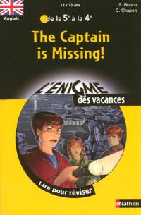 The captain is missing ! : lire pour réviser : anglais, de la 5e à la 4e