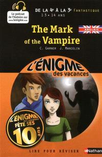 The mark of the vampire : lire pour réviser : de la 4e à la 3e, 13-14 ans, fantastique