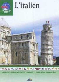 L'italien : la langue italienne, vocabulaire, grammaire, conversation, voyager, jeux