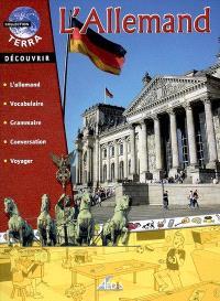 L'allemand : découvrir l'allemand, vocabulaire, grammaire, conversation, voyager