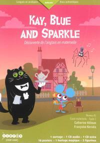 Kay, Blue and Sparkle : découverte de l'anglais en maternelle : livre du professeur, niveau A1, école maternelle, cycle 1