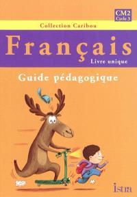 Français, CM2 cycle 3 : livre unique