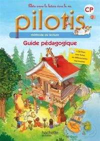 Pilotis CP : méthode de lecture : guide pédagogique