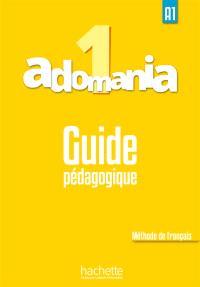 Adomania, niveau 1 : guide pédagogique