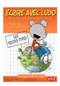 Ecrire avec Ludo : les textes types