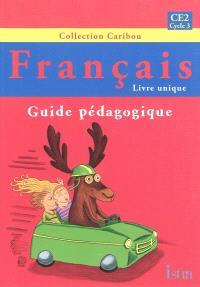 Français CE2, cycle 3 : guide pédagogique