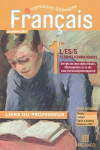 Français, 1re L-ES-S et séries technologiques : livre du professeur