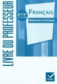 Français, méthodes & pratiques 2de-1re toutes séries : livre du professeur